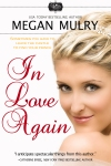 IN LOVE AGAIN Megan Mulry