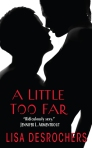 A LITTLE TOO FAR COVER NEW